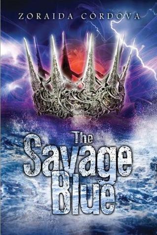 The Savage Blue by Zoraida Cordova